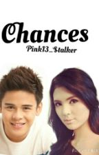 Chances by Pink13_Stalker