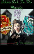 Bellatrix Black: the fifth marauder by pigfartsmarauder