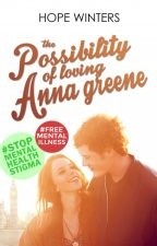The Possibility of Loving Anna Greene I ✔ by HopeWinters_