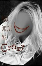 You drive me crazy by Yourfacehere