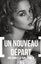 Un nouveau départ... (chapitres hors-ligne) by justforlive