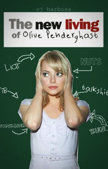 The New Living Of Olive Penderghast (Easy A Fanfic)