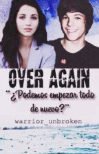 [Terminada] Over Again [Louis Tomlinson] 1era Temporada. (Editando) by Warrior_Unbroken