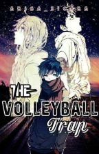 The Volleyball Trap (Haikyuu!! Fanfiction) (Nishinoya x OC) by Arisa_Zicara