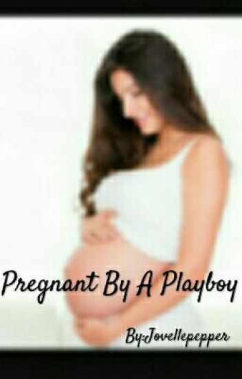 Pregnant By A Playboy