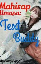 Mahirap Umasa: Text Buddy (One Shot) by DyosaNgAsya