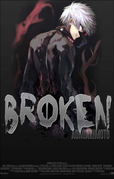 Broken ➳ Tokyo Ghoul.