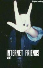 Internet friends || Muke by rejectedmgc