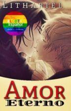 Amor Eterno [Gay] by LitharielZadel