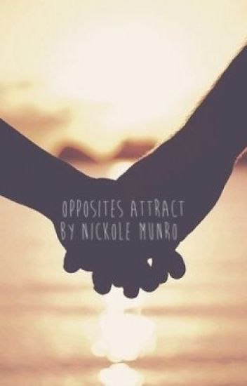 Opposites Attract.(:  -[*A Teenage Love Story! c:]-