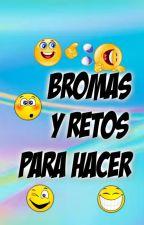 Bromas y Retos Para Hacer by marina-laura