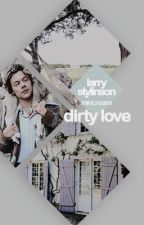 Dirty Love   Larry Stylinson   Smut by mincream