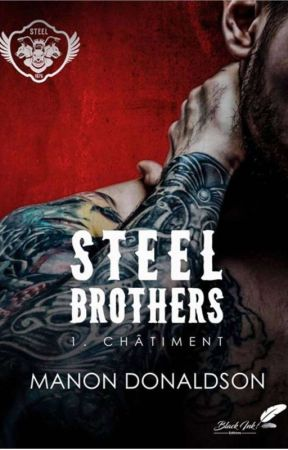 Steel Brothers 1 (châtiment)  Chez Black Ink Édition  by ManonDonaldson