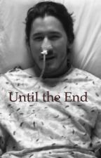 Until the End by 3daysgracerockergirl