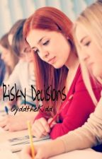 Risky Decisions (EDITING) by _pessimist