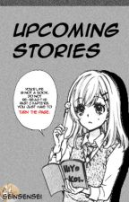 Upcoming Stories by SeinSensei