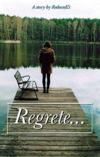 Regrete... by RalucaES