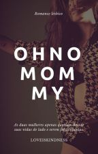 Oh No Mommy (Romance lésbico) by Paloma_Xx