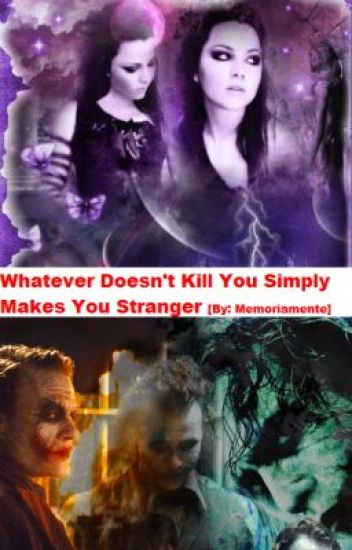 Whatever Doesn't Kill You Simply Makes You Stranger (A Joker Story)