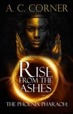 The Phoenix Pharaoh: Rise from the Ashes by miss-gatsby