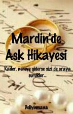 MARDİN'DE ASK HIKAYESI by deliyimsana