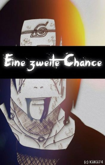 Eine zweite Chance (Itachi FF | #Itana) [Wird überarbeitet]