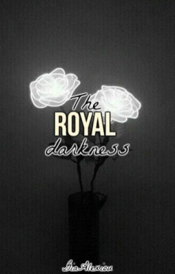 The Royal Darkness