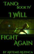 Tano: Book IV | I Will Fight Again (Hiatus) by Dark_Jedi_