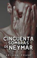 Cincuenta Sombras de Neymar (Neymar y Tú) *HOT* by ArianaFranc