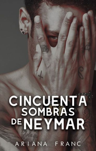Cincuenta Sombras de Neymar (Neymar y Tú) *HOT*