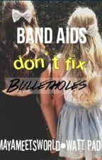 Band Aids Don't Fix Bullet Holes by mayameetsworld