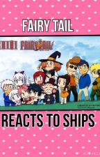 Fairy Tail reacts to ships by Guild-Fairy_Tail