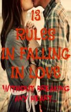 13 Rules In Falling In Love Without Breaking Any Heart by mikoisbored