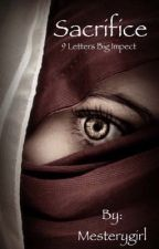 Sacrifice (Muslim love story) by Mesterygirl