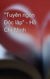 """Đọc Truyện """"Tuyên ngôn Độc lập"""" - Hồ Chí Minh"""
