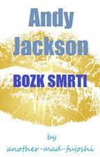 Andy Jackson 3: Bozk Smrti [PJO&HOO Fanfiction] by another-mad-fujoshi