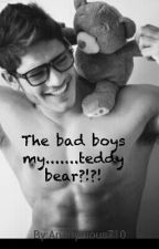 the bad boys my......teddybear!?! by Xxreckless_usxX