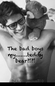 the bad boys my......teddybear!?! by Xxreckless_usxX