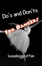 Do's and Don'ts for Dancers by lusasbiggestfan