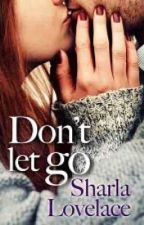 Don't Let Go by Meshlicious