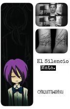 El silencio mata | fonnie | Publicando y Editando | by Chiquitiwohau