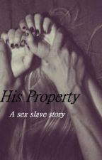 His Property by JustSomeGirl8