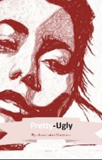 Pretty-UglyGal by AnnotatedMadness