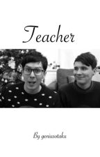 Teacher - Phan by geniusotaku