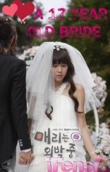 A 17 Year Old Bride
