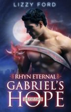 Gabriel's Hope (#1, Rhyn Eternal) by LizzyFord