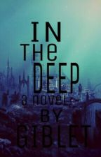 In The Deep by Giblet