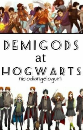 Demigods at Hogwarts (A Harry Potter/ Percy Jackson fanfiction)