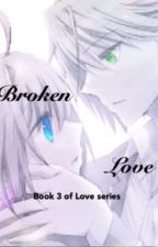 Broken Love Book 3 - Cardfight Vanguard by BerryBerryBlitz