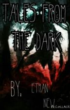 Tales From The Dark by EthanNew